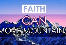 "Photo of "" Faith can move mountains """